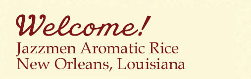 Welcome to Jazzmen Aromatic Rice | New Orleans, LA